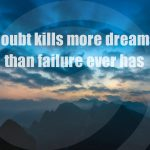 Doubt Kills Dreams Failure Quote